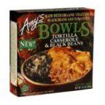 Amy's - Bowls Tortilla Casserole & Black Beans 0042272001682  / UPC 042272001682
